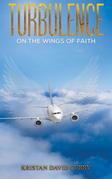 Turbulence on the Wings of Faith