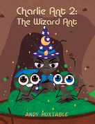 Charlie Ant 2: The Wizard Ant
