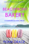 Beachfront Bakery: A Murderous Macaron (A Beachfront Bakery Cozy Mystery—Book 2)