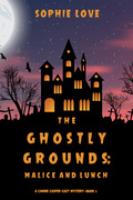 The Ghostly Grounds: Malice and Lunch (A Canine Casper Cozy Mystery—Book 3)