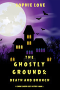 The Ghostly Grounds: Death and Brunch (A Canine Casper Cozy Mystery—Book 2)