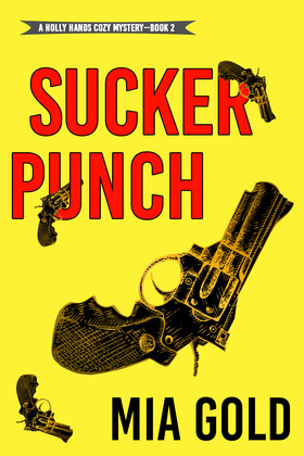 Sucker Punch (A Holly Hands Cozy Mystery—Book #2)