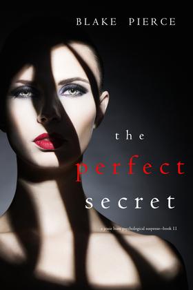 The Perfect Secret (A Jessie Hunt Psychological Suspense Thriller—Book Eleven)