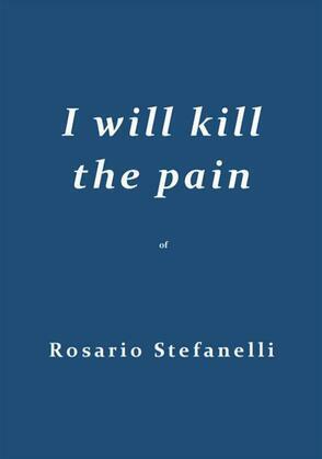 I will kill the pain