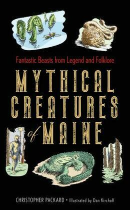 Mythical Creatures of Maine