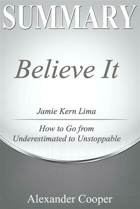 Summary of Believe It