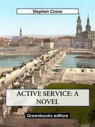 Active Service: A novel