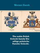 The noble Polish Golecki family Die adlige polnische Familie Golecki.