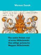 The noble Polish coat of arms Mikulowski. Das adlige polnische Wappen Mikulowski.