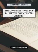 The Complete Works of Ralph Waldo Emerson – Volume I