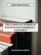 The Complete Works of Ralph Waldo Emerson – Volume IV