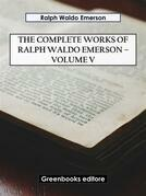 The Complete Works of Ralph Waldo Emerson – Volume V