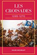 Les Croisades (1095-1099)