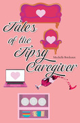 Tales of the Tipsy Caregiver