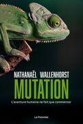 Mutation. L'aventure humaine ne fait que commencer