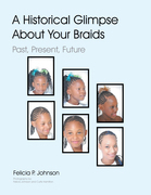 A Historical Glimpse About Your Braids