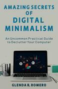 Amazing Secrets of Digital Minimalism