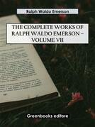 The Complete Works of Ralph Waldo Emerson – Volume VII