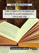 The Complete Works of Ralph Waldo Emerson – Volume VIII