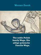 The noble Polish family Waga. Die adlige polnische Familie Waga.