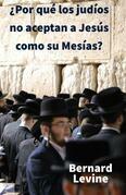 ¿por Qué Los Judíos No Aceptan A Jesús Como Su Mesías?