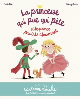 Casterminouche - La princesse qui pue qui pète et le prince pas très charmant