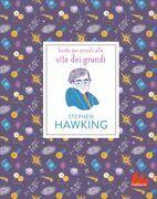 Stephen Hawking. Guide per piccoli alle vite dei grandi