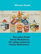 The noble Polish family Waskiewicz. Die adlige polnische Familie Waskiewicz.