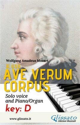 Ave Verum  - Solo voice and Piano/Organ (in D)