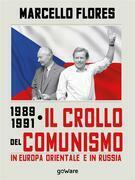 1989-1991. Il crollo del comunismo in Europa orientale e in Russia