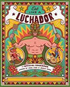 Eat Like a Luchador