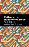 Patience; Or, Bunthorne's Bride