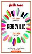 Abbeville et 50 km autour 2021 Carnet Petit Futé