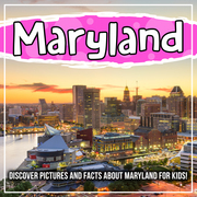 Maryland: Discover Pictures and Facts About Maryland For Kids!