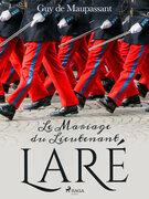 Le Mariage du Lieutenant Laré