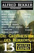 Die Großmeister des Horrors: Alfred Bekker präsentiert 13 Grusel-Krimis