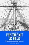 L'Histoire met les voiles - 30 évènements historiques en pleine mer !