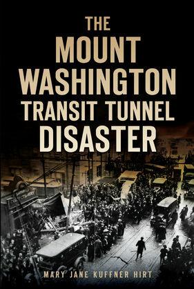 The Mount Washington Transit Tunnel Disaster