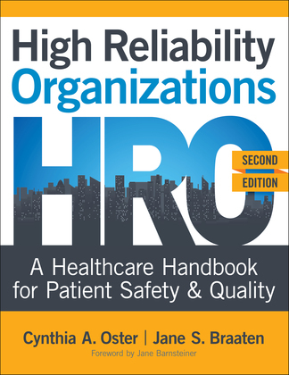 High Reliability Organizations: A Healthcare Handbook for Patient Safety & Quality, Second Edition