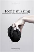 Toxic Nursing, Second Edition