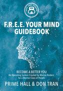 F.R.E.E. Your Mind Guidebook