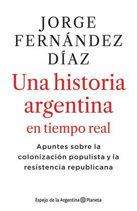 2010-2020 Una historia argentina en tiempo real