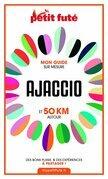 AJACCIO ET 50 KM AUTOUR 2021 Carnet Petit Futé