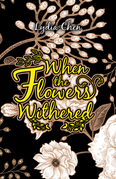 When the Flowers Withered