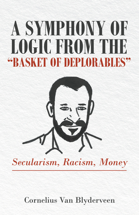 """A Symphony of Logic from the """"Basket of Deplorables"""""""