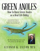 Green Anoles - How to Raise Green Anoles as a Real Life Hobby