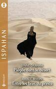 Piégée dans le désert - Entre les bras du prince