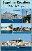 Segeln in Kroatien Pula bis Trogir