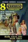 Heiße Colts und wilde Girls: Alfred Bekker präsentiert 8 Western