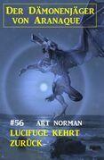 Lucifuge kehrt zurück: Der Dämonenjäger von Aranaque 56
